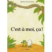 C'est A Moi, Ca ! de MICHEL VAN ZEVEREN