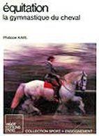 Équitation - La gymnastique du cheval (Collection Sport plus enseignement)