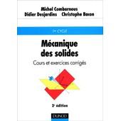 M�canique Des Solides - Cours Et Exercices Corrig�s, 2�me �dition de Michel Combarnous