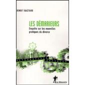 Les D�marieurs - Enqu�te Sur Les Nouvelles Pratiques Du Divorce de Benoit Bastard