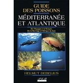 Guide Des Poissons - M�diterran�e Et Atlantique de Helmut Debelius