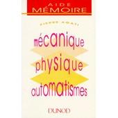 M�canique, Physique, Automatismes - Aide-M�moire de Pierre Agati