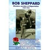 Bob Sheppard - Missions Secr�tes Et D�portation 1939-1945, Les Roses De Picardie de Bob Sheppard