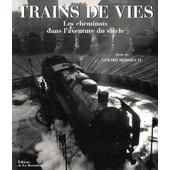 Trains De Vies - Les Cheminots Dans L'aventure Du Si�cle de G�rard Mordillat