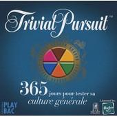 Trivial Pursuit - 365 Jours Pour Tester Sa Culture G�n�rale de Play Bac