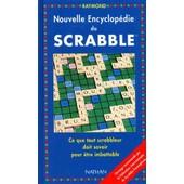 Nouvelle Encyclop�die Du Scrabble de Raymond