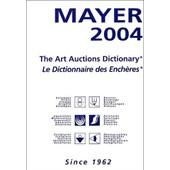 Mayer - The Art Auctions Dictionary : Le Dictionnaire Des Ench�res de Moreno Philippe