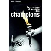 Splendeurs Et Mis�res Des Champions - L'identit� Masculine Dans Le Sport De Haut Niveau de Makis Chamalidis