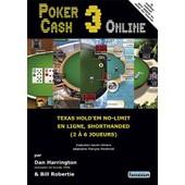 Pocker Cash 3 Online - Texas Hold'em No-Limit En Ligne, Shorthanded (2 � 6 Joueurs) de Dan Harrington