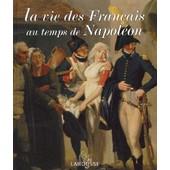 La Vie Des Fran�ais Au Temps De Napol�on de Boris D�nzer-Kantof