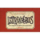 Lettrenr�bus - 200 �nigmes De Lettres Surprenantes de Fabrice Mazza
