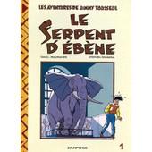 Les Aventures De Jimmy Tousseul Tome 1 - Le Serpent D'�b�ne de Stephen Desberg