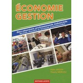 Economie Gestion - Baccalaur�ats Professionnels Industriels Seconde, Premi�re Et Terminale Professionnelles de Ha�m Arouh
