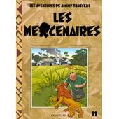 Les Aventures De Jimmy Tousseul Tome 11 - Les Mercenaires de Stephen Desberg