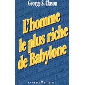 L'homme Le Plus Riche De Babylone de George-S Clason