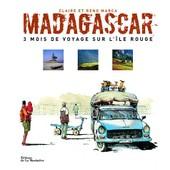 Madagascar - 3 Mois De Voyage Sur L'�le Rouge de Claire Marca