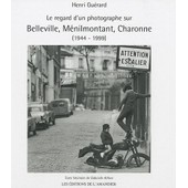 Le Regard D'un Photographe Sur Belleville, M�nilmontant, Charonne - (1944-1999) de Henri Gu�rard