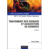 Traitement Des Signaux Et Acquisition De Donn�es - Cours Et Exercices Corrig�s, 2�me �dition de Francis Cottet