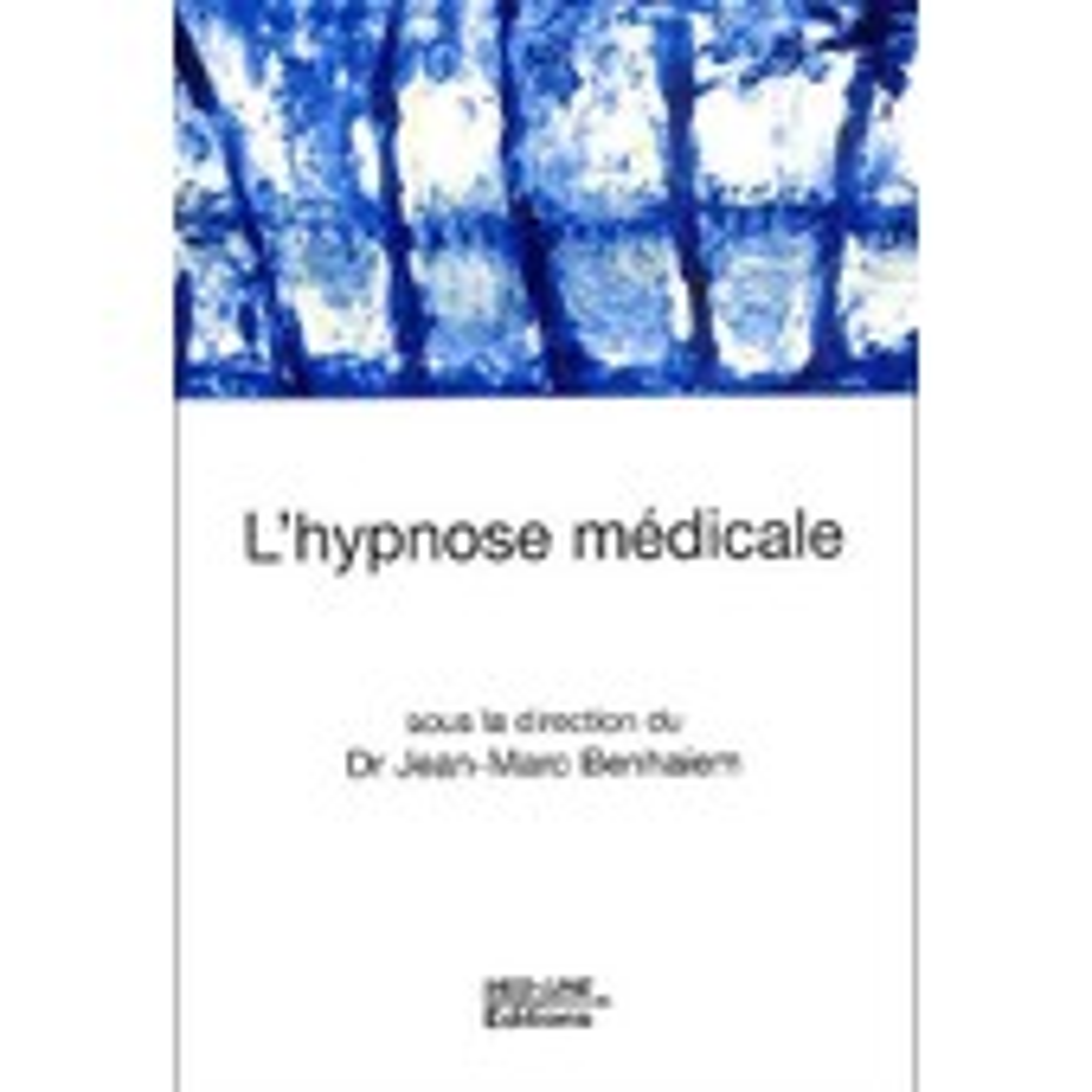 L'hypnose M�dicale de Jean-Marc Benhaiem