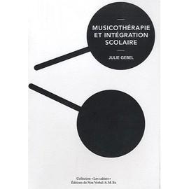 Musicothérapie Et Intégration Scolaire - Julie Gebel