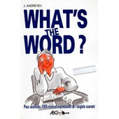 What's The Word ? Niveau Lyc�e � Partir De La 2nde de Andreyev, Judith