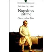 Napol�on Intime - Napol�on Chez Lui, La Journ�e De L'empereur Aux Tuileries de Fr�d�ric Masson