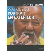 Pratique Du Portrait En Ext�rieur de Bryan Peterson