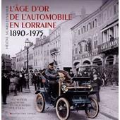 L'�ge D'or De L'automobile En Lorraine - Des Premiers Inventeurs �