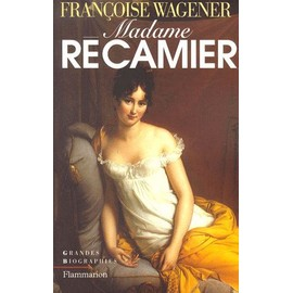Madame Récamier - 1777-1849 - Françoise Wagener