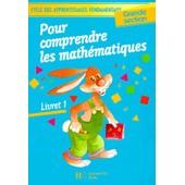 Pour Comprendre Les Mathematiques Grande Section - Livret 1 de Collectif