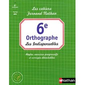Orthographe 6e - Les Indispensables de Christophe Castel