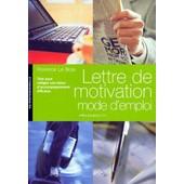 Lettre De Motivation - Mode D'emploi de Florence Le Bras