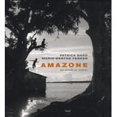 Amazone - Un Monde En Suspens de Patrick Bard