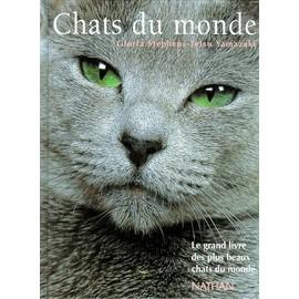 Chats Du Monde - Le Grand Livre Des Plus Beaux Chats Du Monde - Gloria Stephens