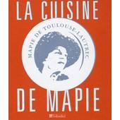 La Cuisine De Mapie de Mapie De Toulouse-Lautrec
