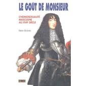 Le Go�t De Monsieur - L'homosexualit� Masculine Au Xvii�me Si�cle de Didier Godard