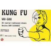 Kun Fu Wu-Shu - Art Martial Traditionnel Chinois, Tome 1, Pour �l�ves 1er Cycle de D Schwarz