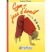 Gym Et Jeux D'�veil Pour Les 2-6 Ans de Jacques Choque