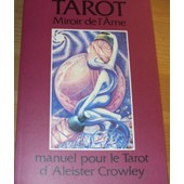Tarot, Miroir De L'ame : Manuel Pour Le Tarot D'aleister Crowley de Ziegler Gerd