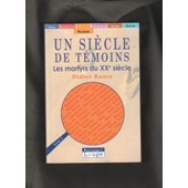 Un Siecle De Temoins : Les Martyrs Du Xxe Siecle - 2 de Didier Rance