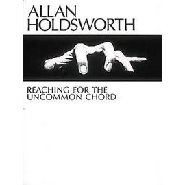 "ALLAN HOLDSWORTH  ""REACHING FOR THE UNCOMMON CHORD"""