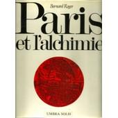 Paris Et L'alchimie de Roger Bernard