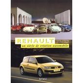 Renault, Un Si�cle De Cr�ation Automobile de Claude Le Ma�tre