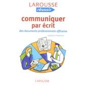 Communiquer Par �crit - Des Documents Professionnels Efficaces de Isabelle D' Humi�res