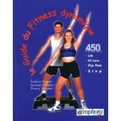 Guide Du Fitness Dynamique - Low Impact Aerobic, High Low Impact Aerobic, Hip Hop, Step de Jacques Choque