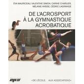 De L'acrosport � La Gymnastique Acrobatique de Eva Mauriceau