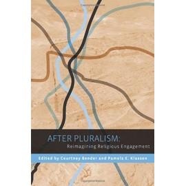 After Pluralism: Reimagining Religious Engagement - Courtney Bender