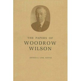 The Papers of Woodrow Wilson, Volume 1: 1856-1880 - Wilson Woodrow