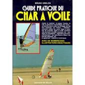 Guide Pratique Du Char � Voile de Bruno Grelon