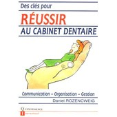 Des Cl�s Pour R�ussir Au Cabinet Dentaire de Daniel Rozencweig